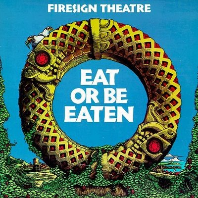 Firesign Theater Eat Or Be Eaten